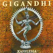 Play & Download Rafflesia by Gigandhi | Napster