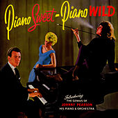 Piano Sweet - Piano Wild by Johnny Pearson