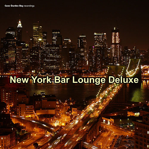 Play & Download New York Bar Lounge Deluxe by Various Artists | Napster