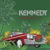 Play & Download Christmas In Los Angeles by Kennedy | Napster