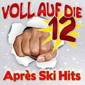 Play & Download Voll Auf Die 12 Après Ski Hits by Various Artists | Napster