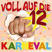 Play & Download Voll Auf Die 12  Karneval by Various Artists | Napster