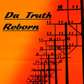 Play & Download Reborn by Da Truth | Napster