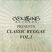 Play & Download Cousins Records Presents Classic Reggae Vol 1 by Various Artists | Napster