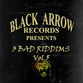 Black Arrow Presents 3 Bad Riddims Vol 5 von Various Artists