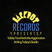 Jackpot Presents Yabby You Meets the Aggrovators At King Tubby's Studio by Yabby You