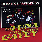 Play & Download 15 Exitos Navideños by La Tuna Estudiantina de Cayey | Napster