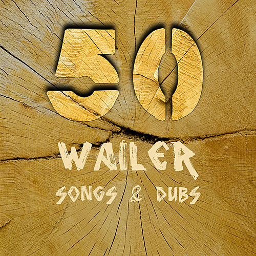 Play & Download 50 Wailer Songs & Dub by Various Artists | Napster