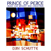 Prince of Peace by Dan Schutte