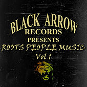 Play & Download Black Arrow Presents Roots People Music Vol 1 by Various Artists | Napster