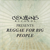 Play & Download Cousins Records Presents Reggae For Big People by Various Artists | Napster