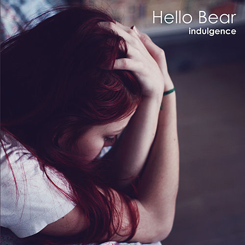 Play & Download Indulgence by Hello Bear | Napster