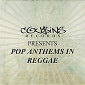 Play & Download Cousins Presents Pop Anthems In Reggae by Various Artists | Napster