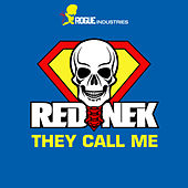 Play & Download They Call Me by Rednek | Napster