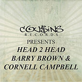 Play & Download Cousins Records Presents Head 2 Head Barry Brown & Cornell Campbell by Various Artists | Napster