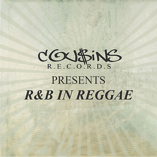 Play & Download Cousins Records Presents R & B In Reggae by Various Artists | Napster