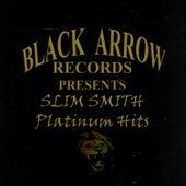 Play & Download Black Arrow Present Slim Smith Platinum Hits by Slim Smith | Napster