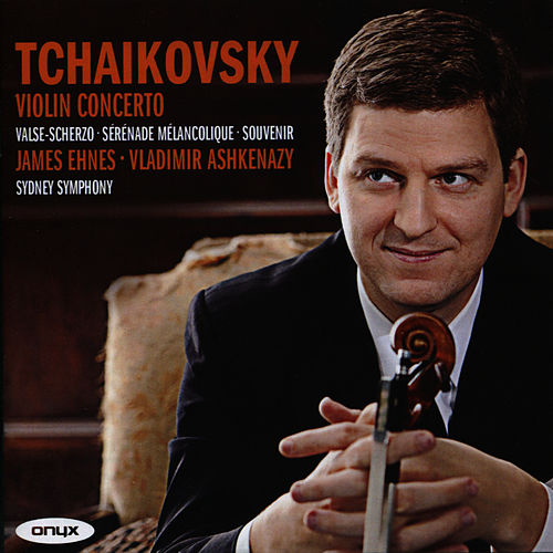 Play & Download Tchaikovsky: Violin Concerto by James Ehnes | Napster