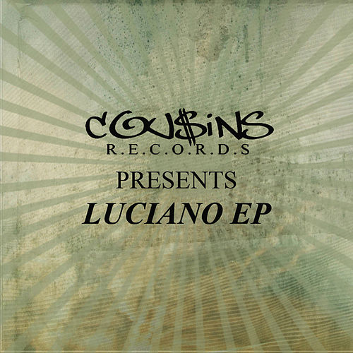 Play & Download Cousins Records Presents Luciano EP by Luciano | Napster