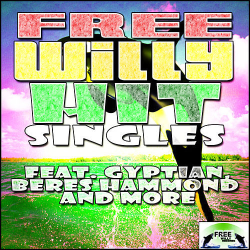 Play & Download Free Willy Hit Singles by Various Artists | Napster