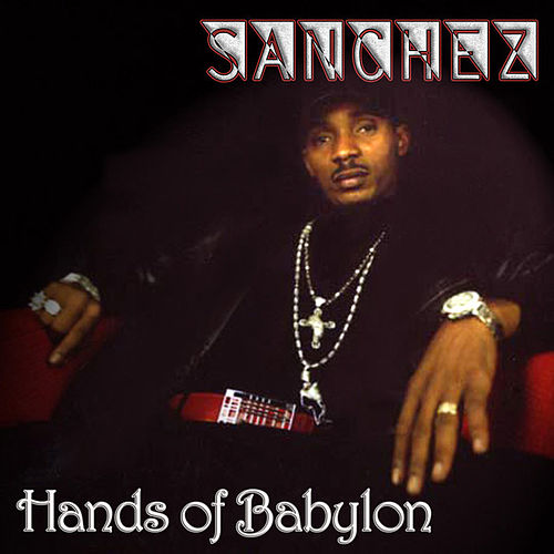 Play & Download Hands of Babylon by Sanchez | Napster