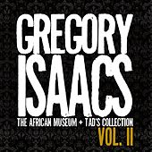 Play & Download Gregory Isaacs - The African Museum + Tad's Collection, Vol. II by Gregory Isaacs | Napster
