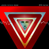Play & Download XYZ Factor by Joseph Patrick Moore | Napster