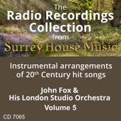 Play & Download John Fox & His London Studio Orchestra, Volume Five by John Fox | Napster