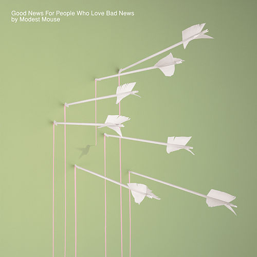 Good News For People Who Love Bad News by Modest Mouse