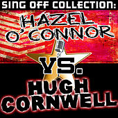 Sing Off Collection: Hazel O' Connor vs. Hugh Cornwell by Various Artists