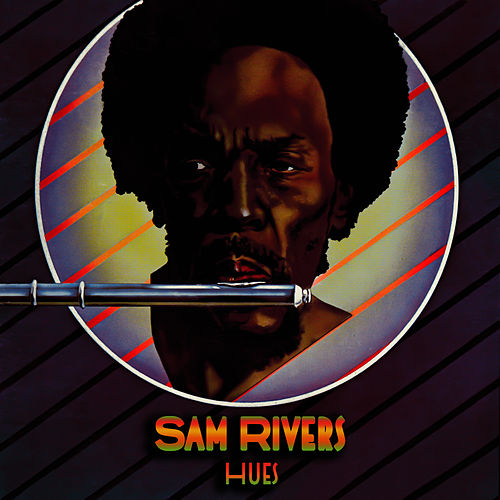 Hues by Sam Rivers