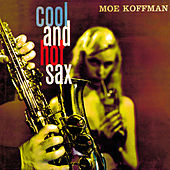Cool and Hot Sax by Moe Koffman Quartet