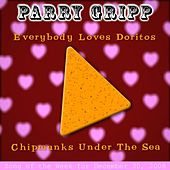 Play & Download Everybody Loves Doritos - Single by Parry Gripp | Napster