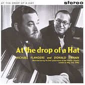 Play & Download At The Drop Of A Hat by Flanders & Swann | Napster