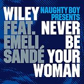 Never Be Your Woman by Wiley