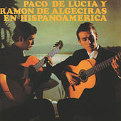 Play & Download Paco De Lucia / Ramon De Algeciras En Hispanoamerica by Paco de Lucia | Napster