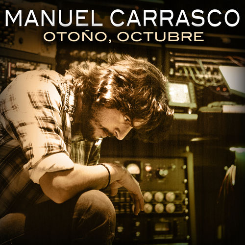 Play & Download Otoño, Octubre by Manuel Carrasco | Napster