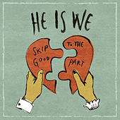 Play & Download Skip To The Good Part by He Is We | Napster