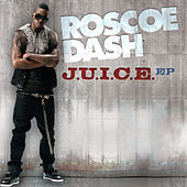 Play & Download J.U.I.C.E. EP by Roscoe Dash | Napster
