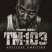 Play & Download TM:103 Hustlerz Ambition by Jeezy | Napster