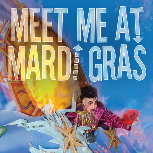 Meet Me At Mardi Gras by Various Artists