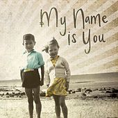 Play & Download My Name Is You - EP by My Name Is You | Napster