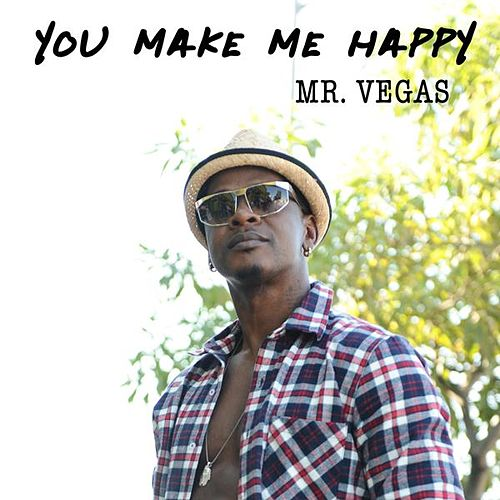 You Make Me Happy - Single by Mr. Vegas