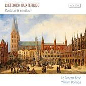 Buxtehude: Cantatas & Sonatas by William Dongois