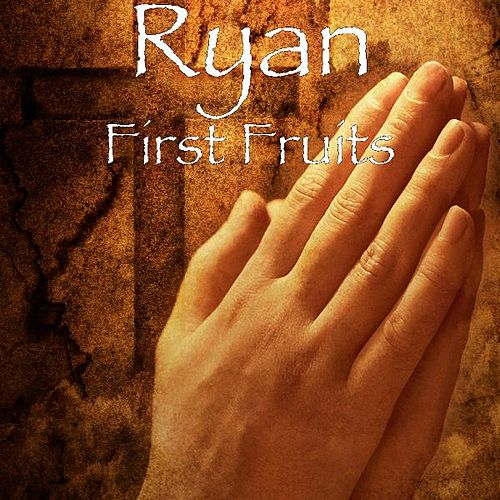 Play & Download First Fruits by Ryan (3) | Napster