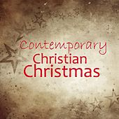 Play & Download Contemporary Christian Christmas - Contemporary Christian Artists by Contemporary Christian Christmas Music | Napster