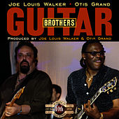 Play & Download Guitar Brothers (10th Anniversary Reissue) by Joe Louis Walker | Napster