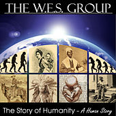 Play & Download The Story of Humanity (A Human Story) by The W.E.S. Group | Napster