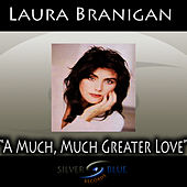 Play & Download A Much, Much Greater Love by Laura Branigan | Napster