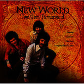 Play & Download Tom Tom Turnaround by New World | Napster